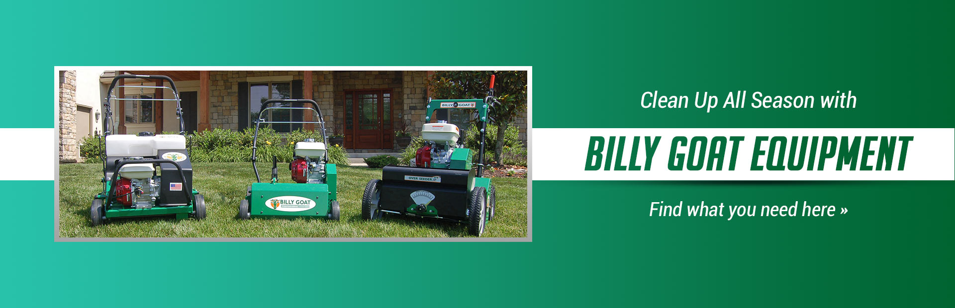 Billy Goat Equipment: Click here to view the models.