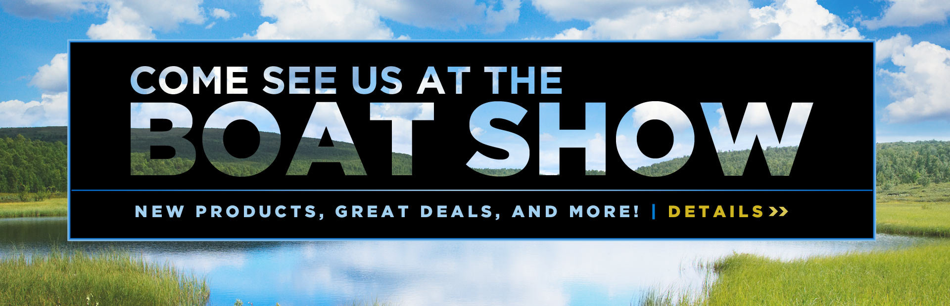Come see us at the boat show! Click here for details.