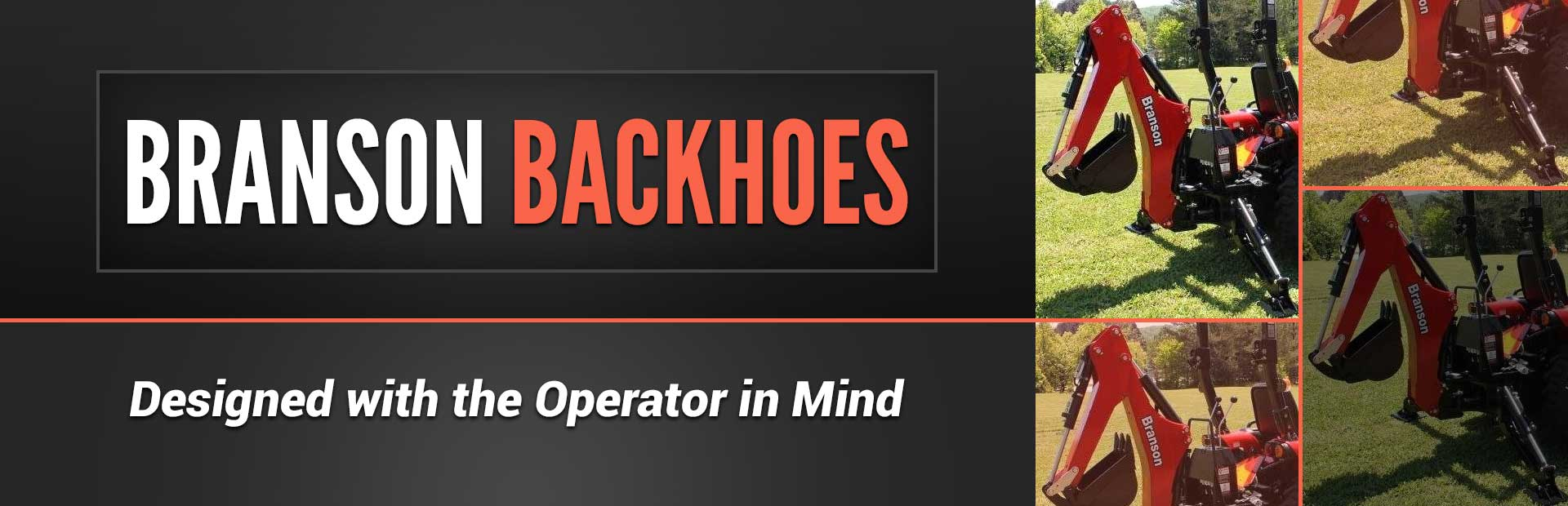 Branson Backhoes: Click here to view the models.