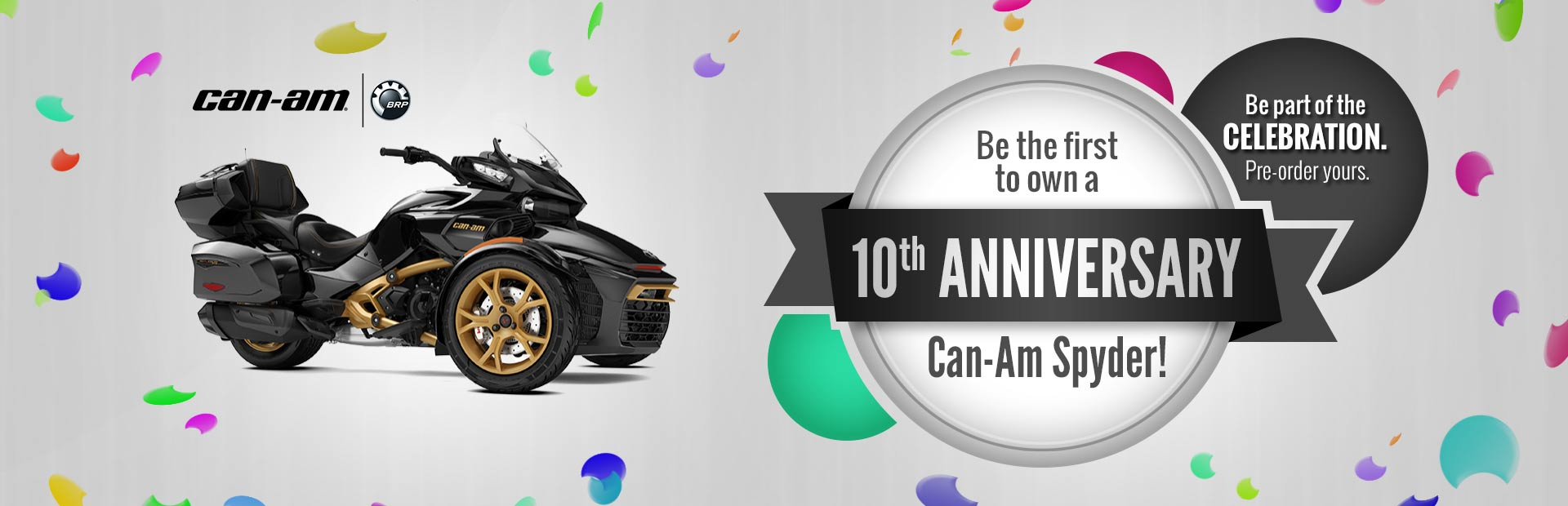 Be the first to own a 10th Anniversary Can-Am Spyder!