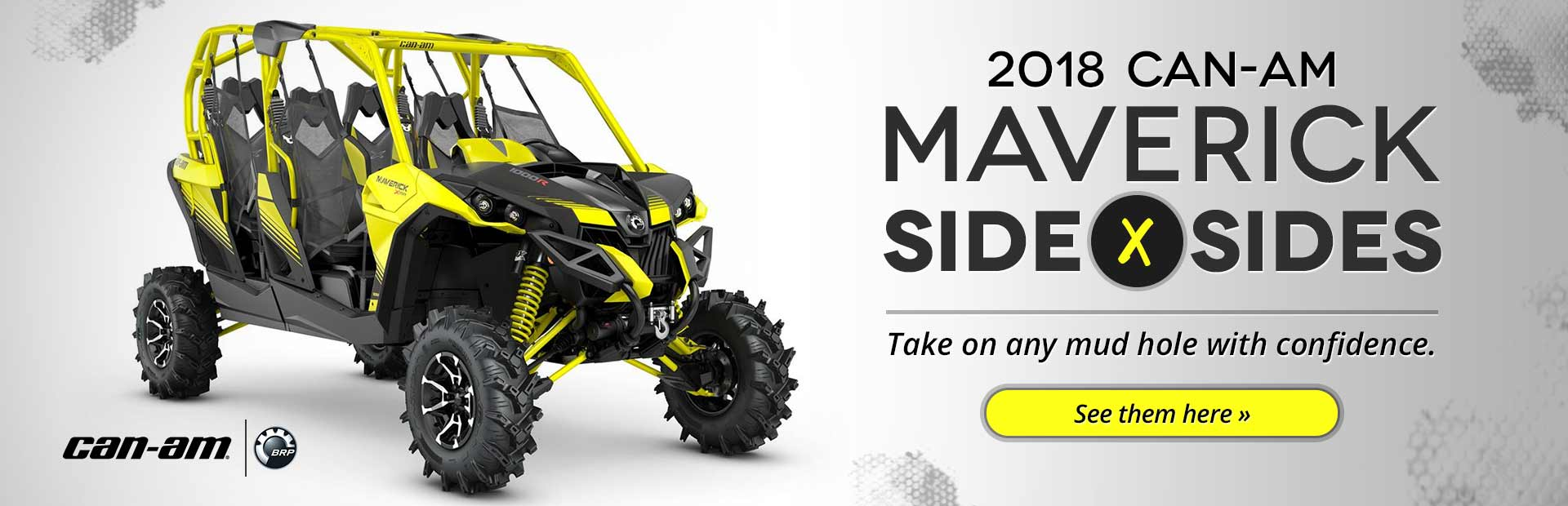 2018 Can-Am Maverick Side x Sides: Click here to view the models.