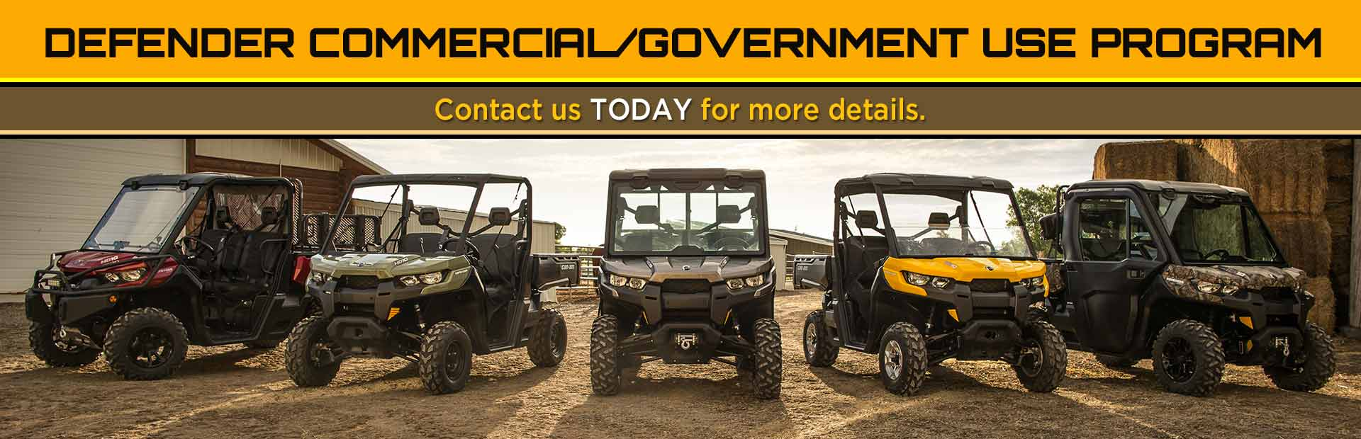 Can-Am Defender Commercial/Government Use Program: Contact us today for more details.