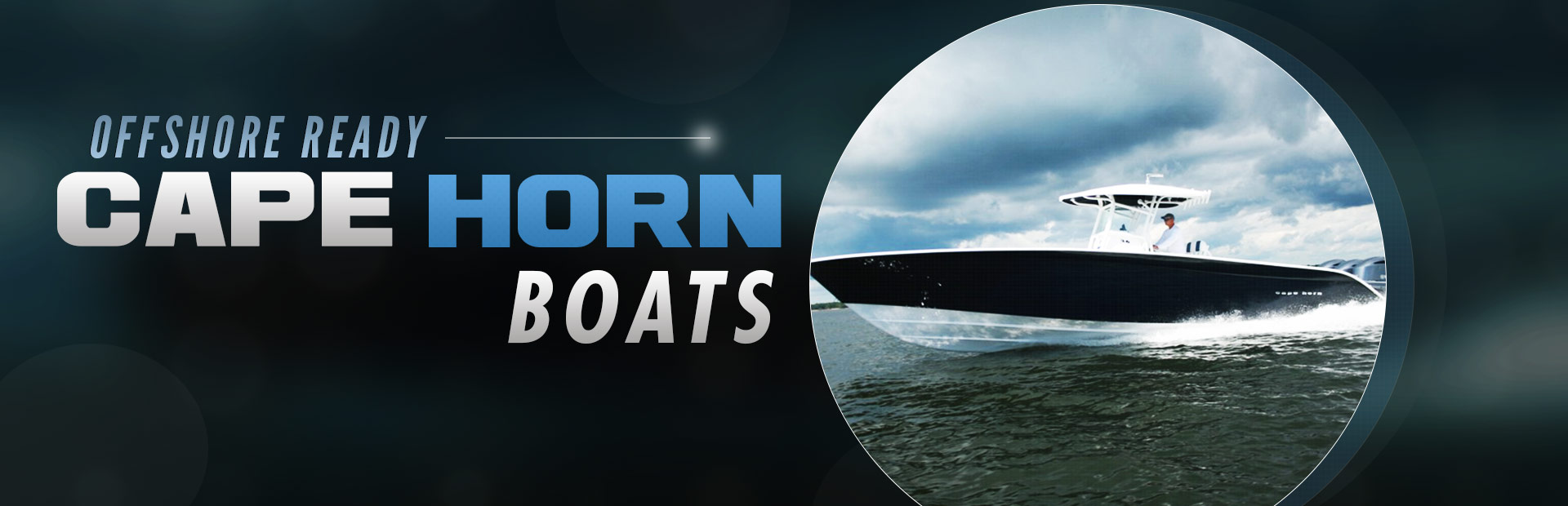 Cape Horn Boats: Click here to view the models.