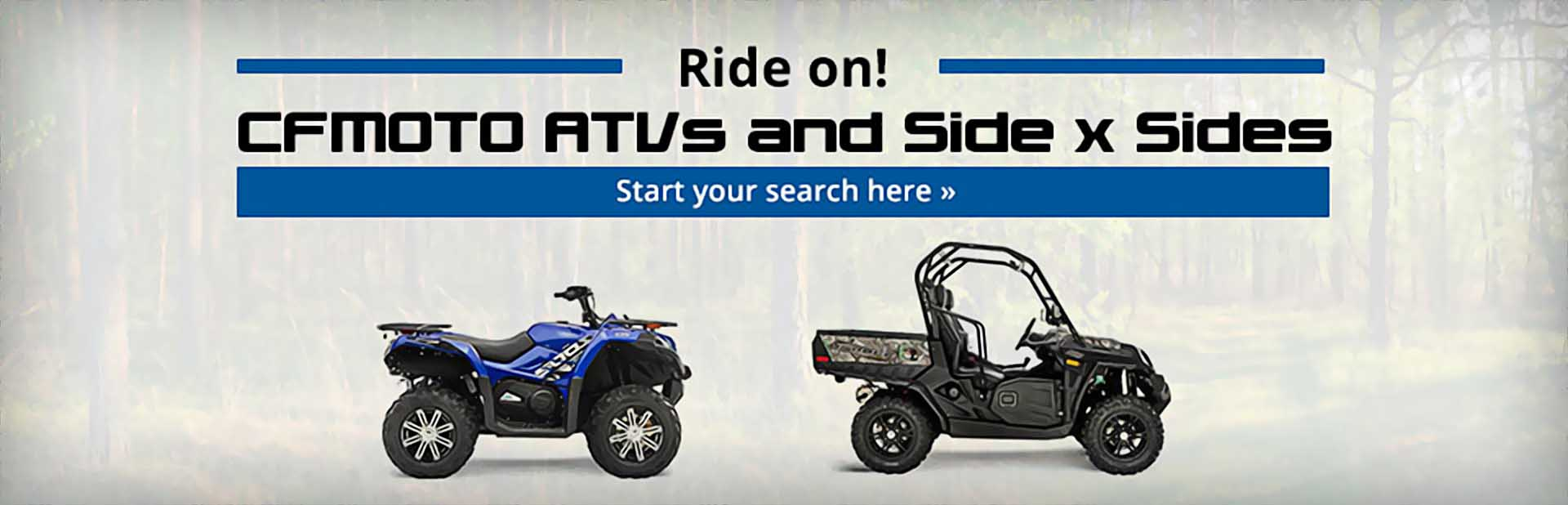 CFMOTO ATVs and Side x Sides: Click here to view the models.