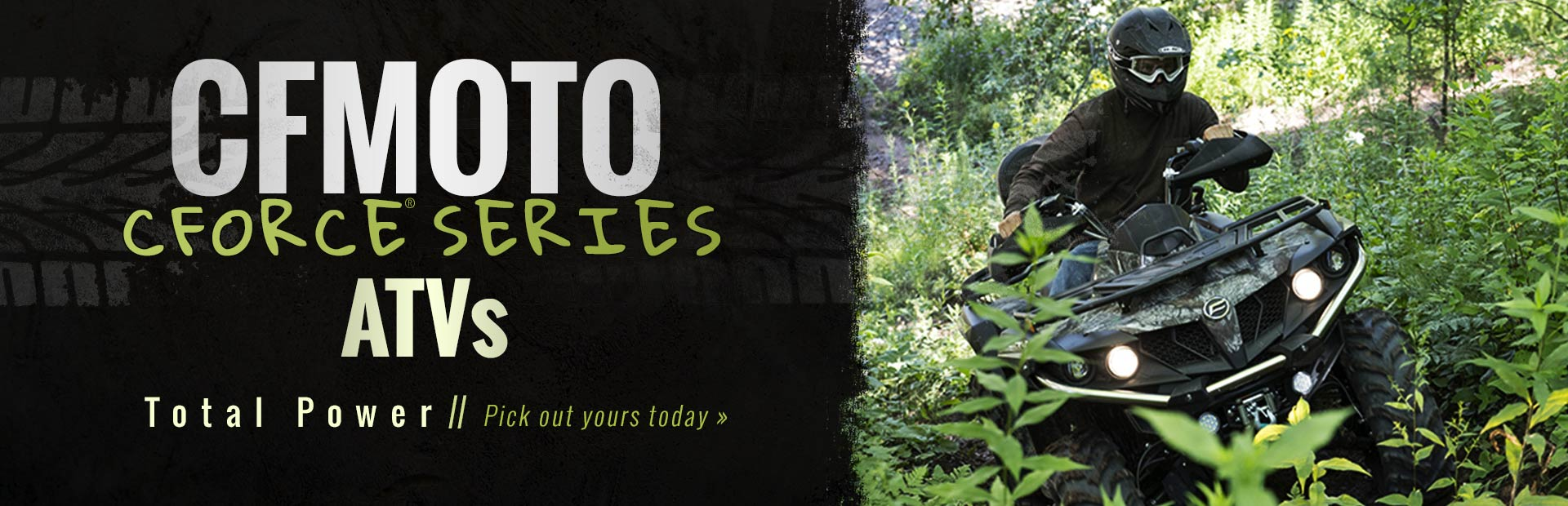 CFMOTO CFORCE® Series ATVs: Click here to view the lineup.