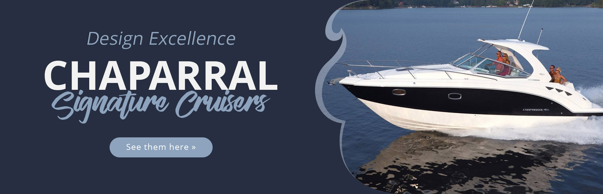 Chaparral Signature Cruisers: Click here to view the models.