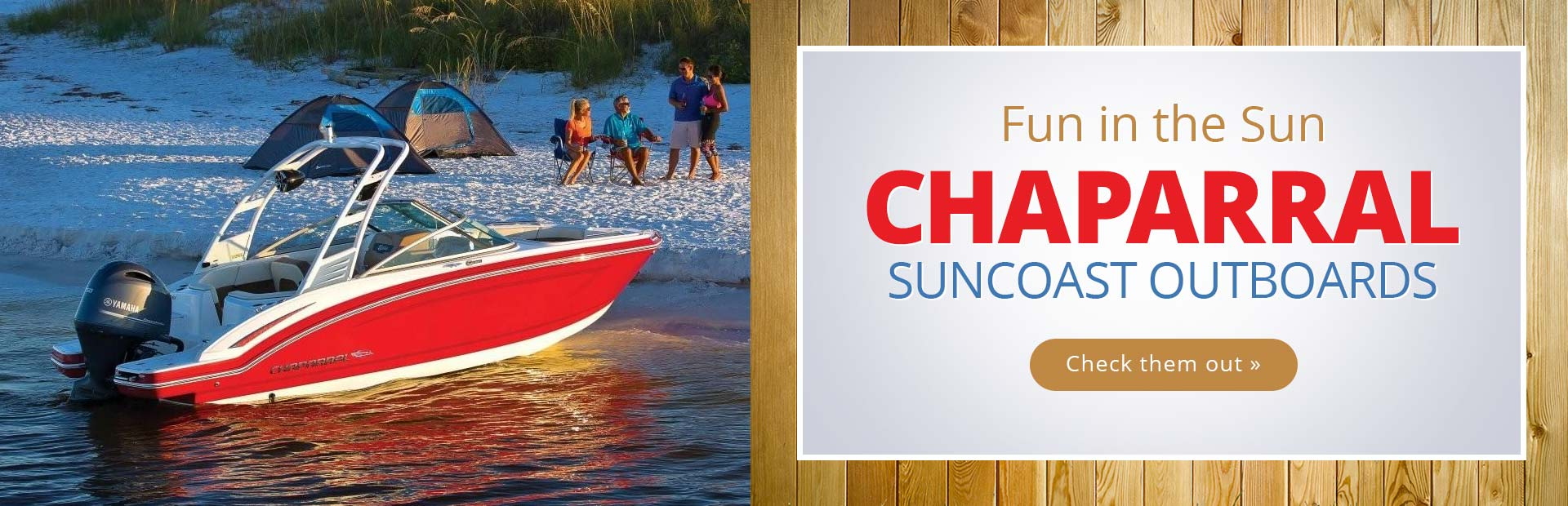 Chaparral SunCoast Outboards: Click here to view the models.