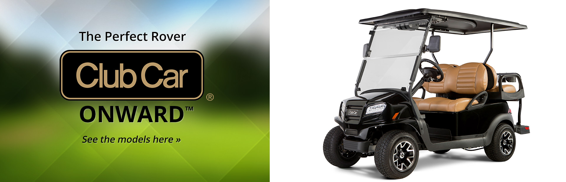 Club Car Onward™: Click here for details.