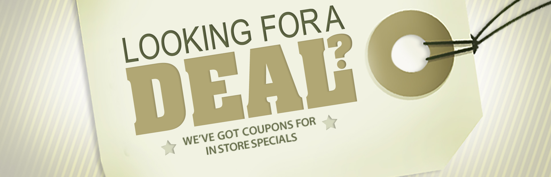 Looking for a great deal? Click here to print coupons and save!