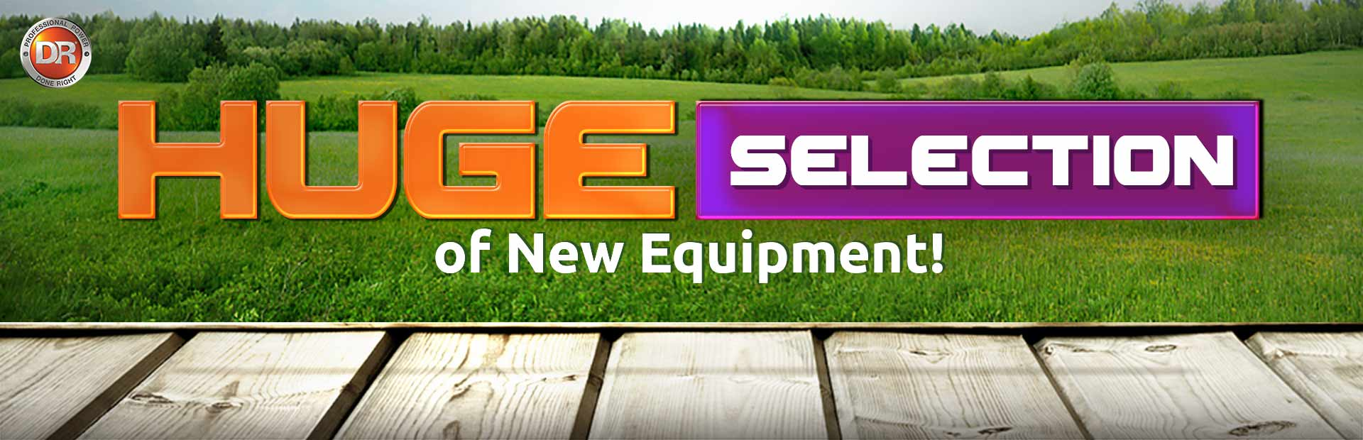 DR Power Equipment: Click here to view our huge selection of new equipment!