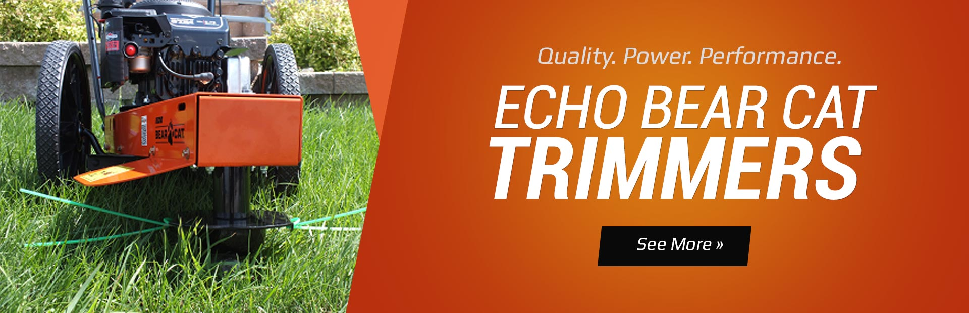 ECHO Bear Cat Trimmers: Click here to view the models.