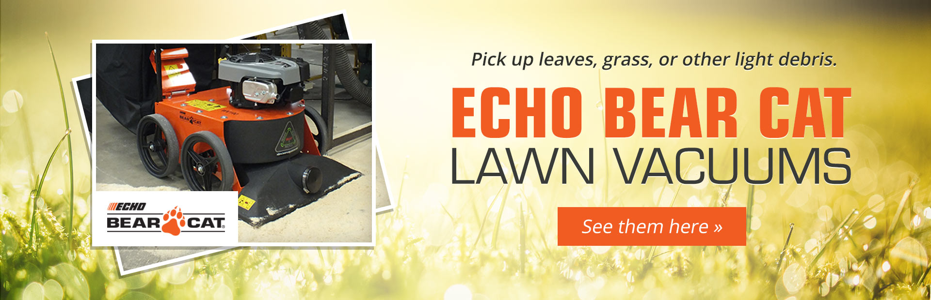 ECHO Bear Cat Lawn Vacuums: Click here to view the models.