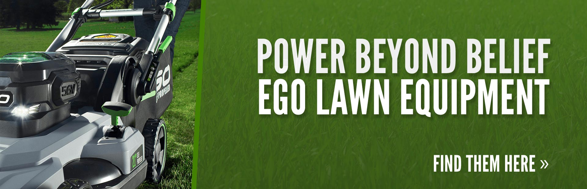 EGO Lawn Equipment: Click here to see the models.