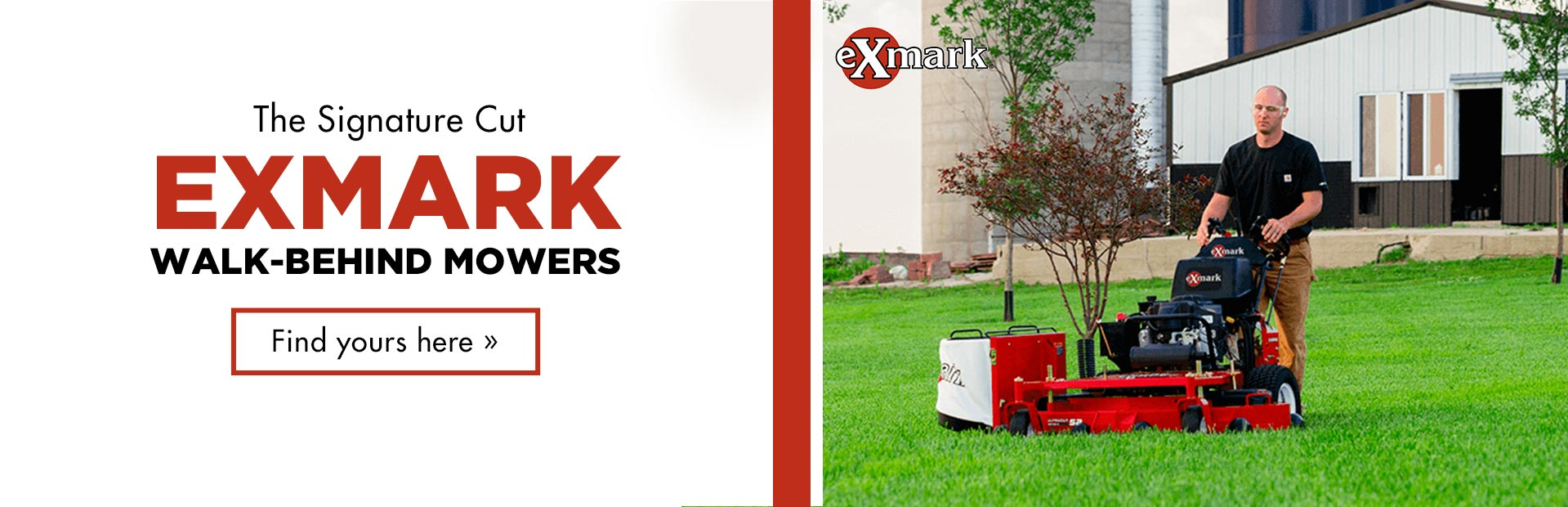 Exmark Walk-Behind Mowers: Click here to view the models.