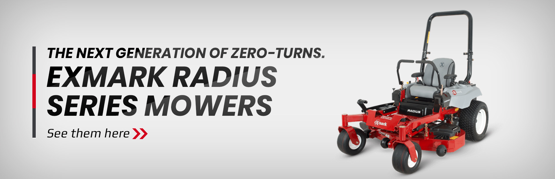 ExMark Radius Series mowers: Click here to see the models.