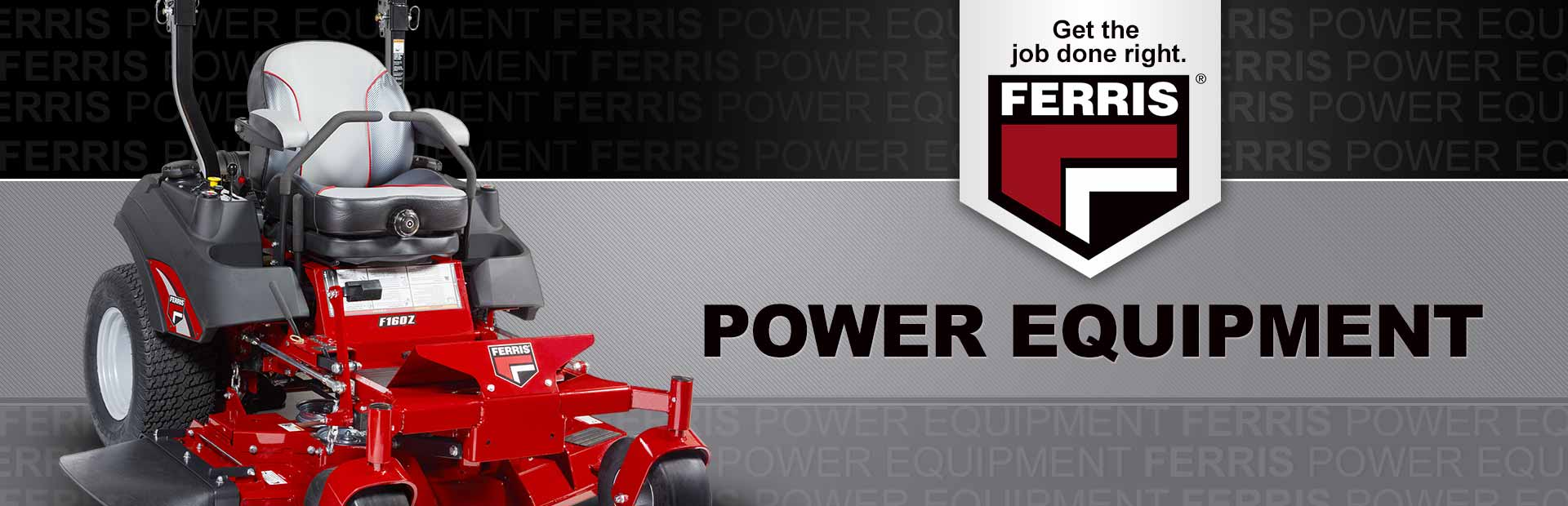 Ferris Power Equipment: Click here to view the models.