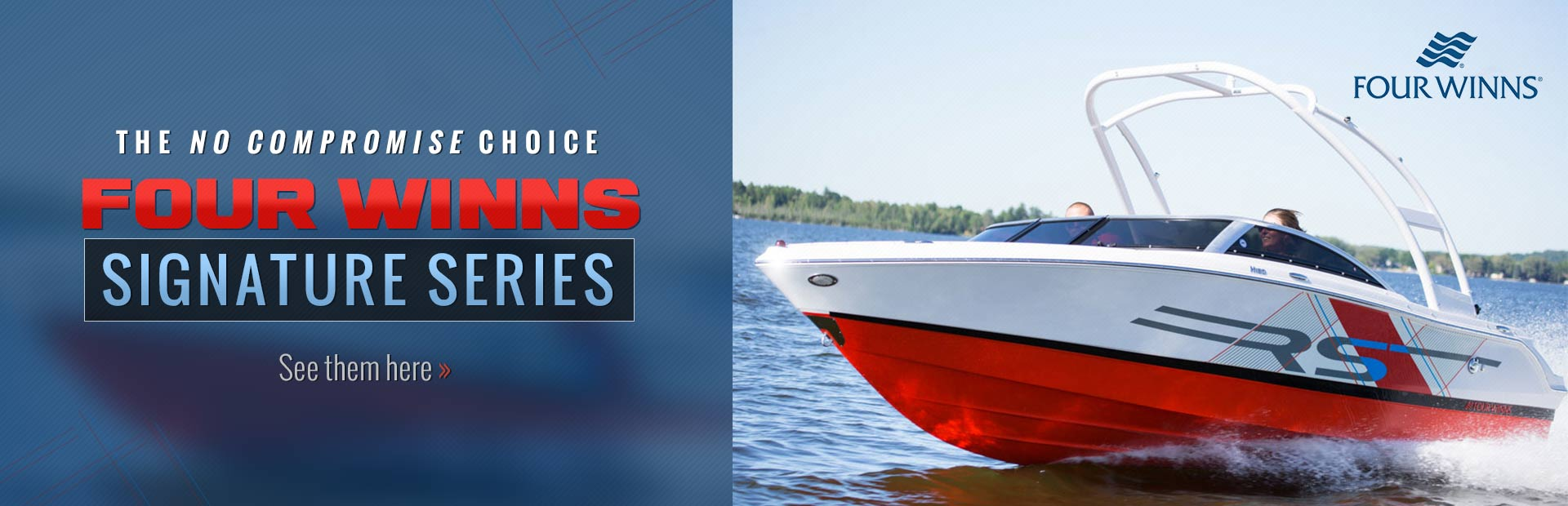 Four Winns Signature Seriess Boats: Click here to view the models.
