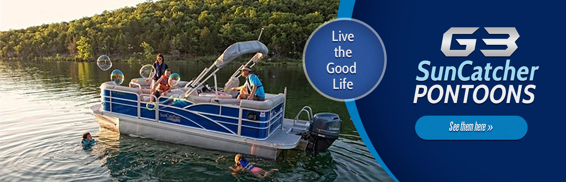Live the good life with a new G3 SunCatcher pontoon. Click here to see the lineup.