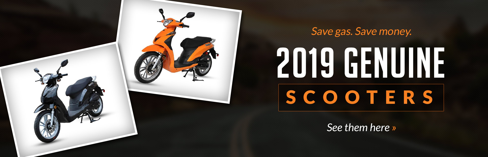 2019 Genuine Scooters: Click here to view the models.
