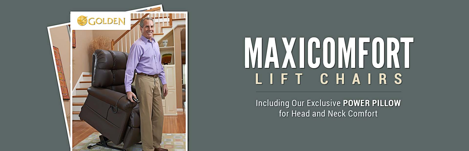 Golden Technologies MaxiComfort Lift Chairs: Click here for details.