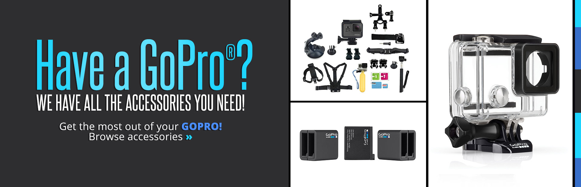 GoPro Accessories: View our selection online.