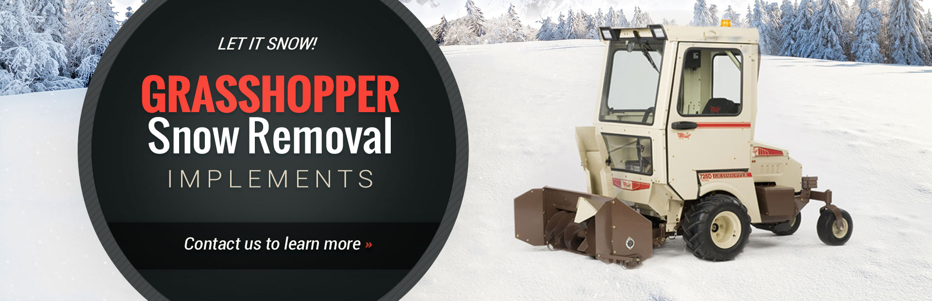 Grasshopper Snow Removal Implements: Contact us to learn more.