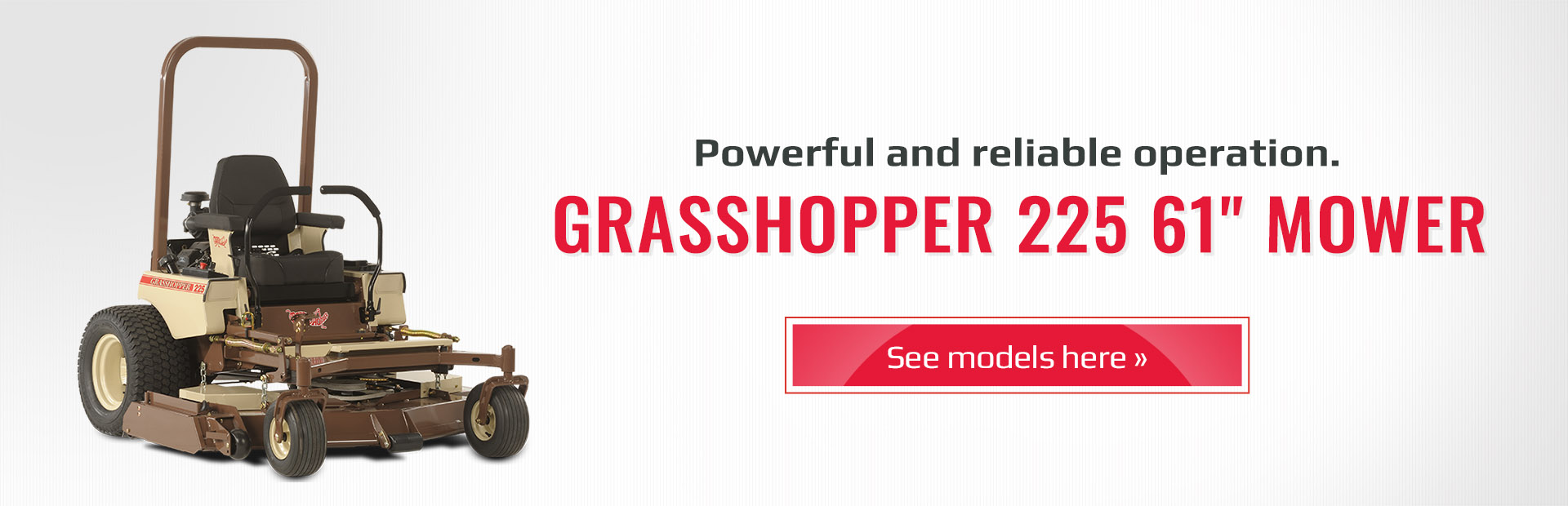 Grasshopper 225 61' Mowers: Click here to see the models.