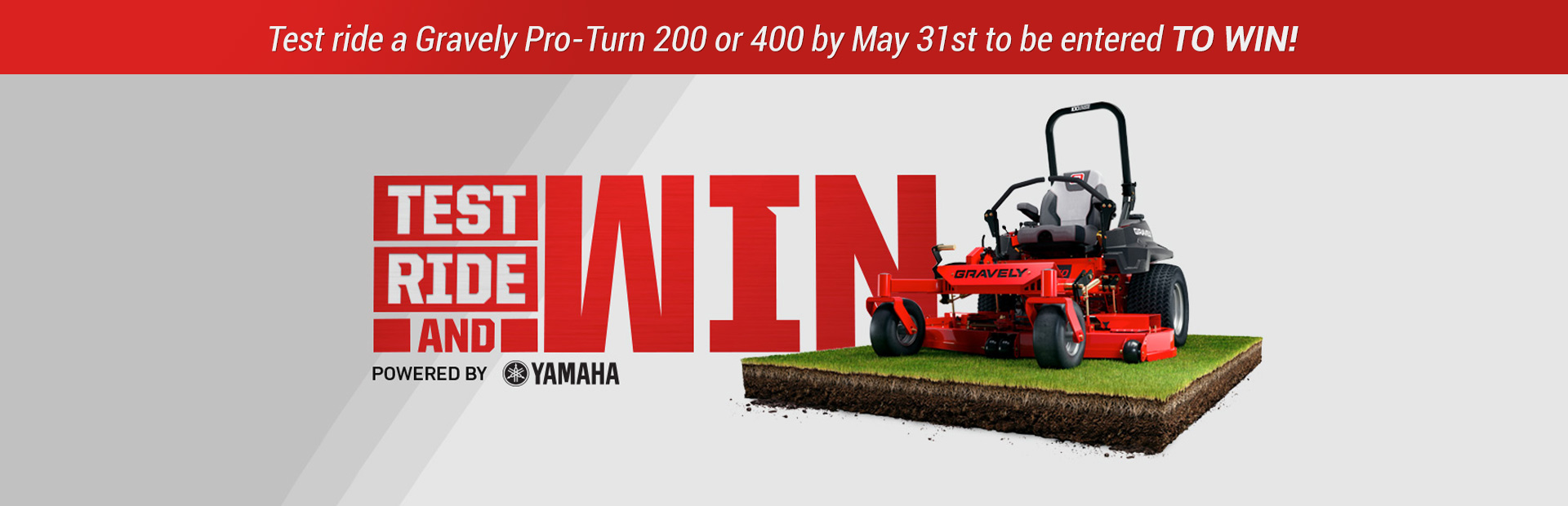 Gravely Test Ride and Win Sweepstakes: Test ride a Gravely Pro-Turn 200 or 400 by May 31st to be ent