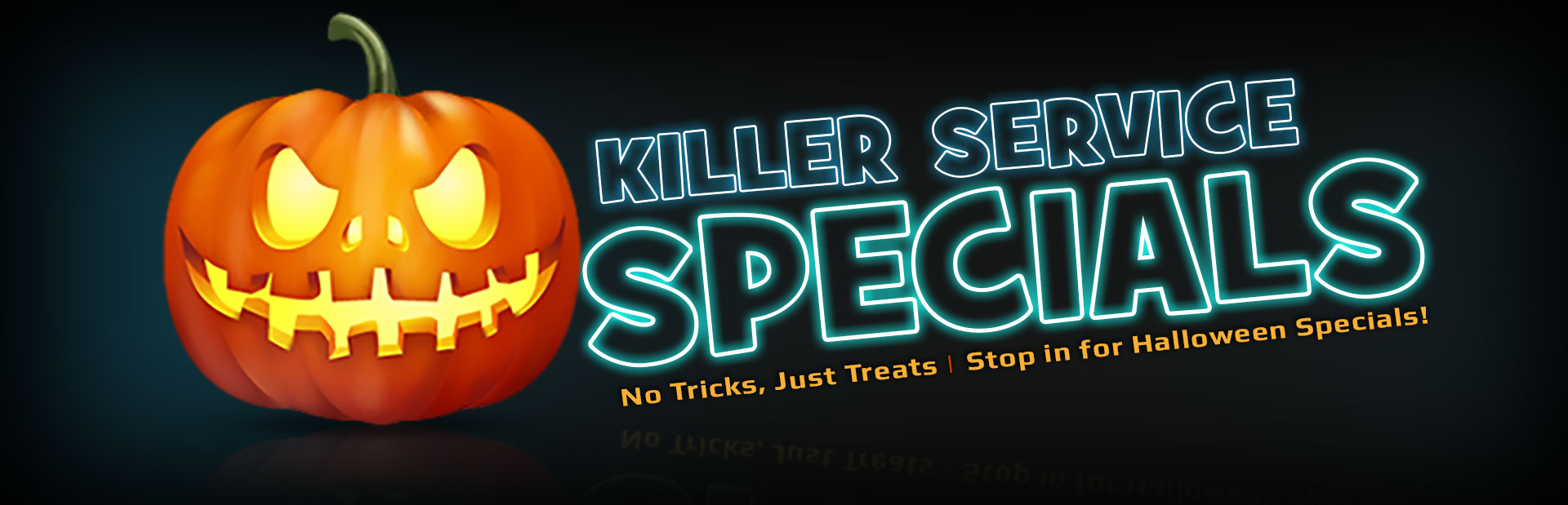 Halloween Service Specials: Click here to view our coupons.