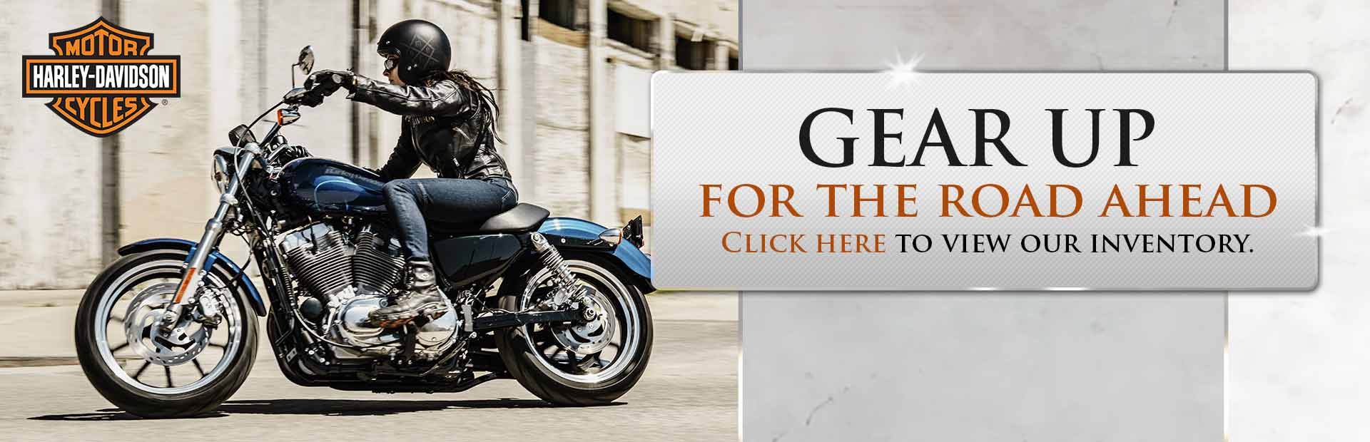 Gear up for the road ahead! Click here to view our Harley-Davidson® inventory.