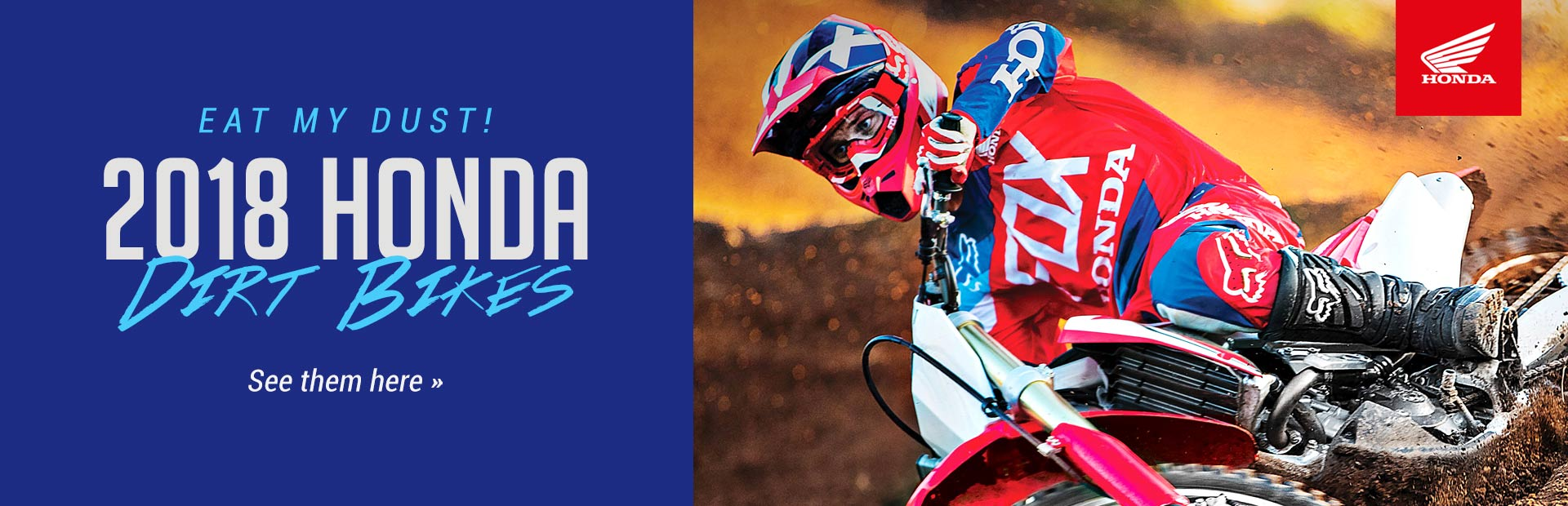 2018 Honda Dirt Bikes: Click here to view the models.
