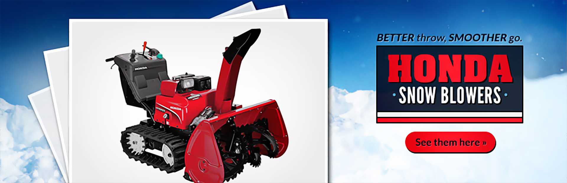 Honda Snow Blowers: Click here to view the models.