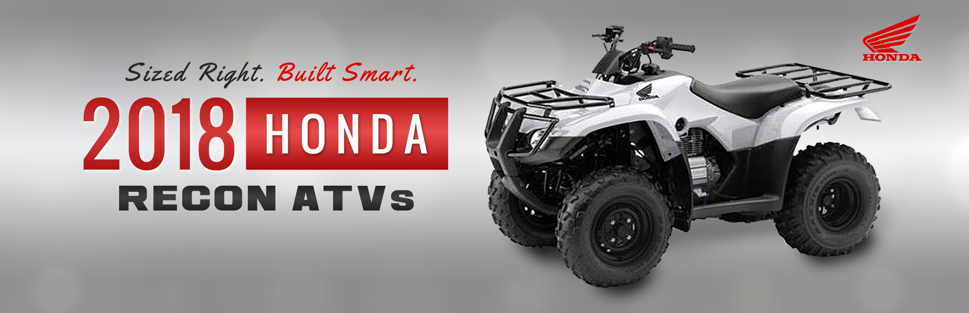 2018 Honda Recon ATVs: Click here to view the models.