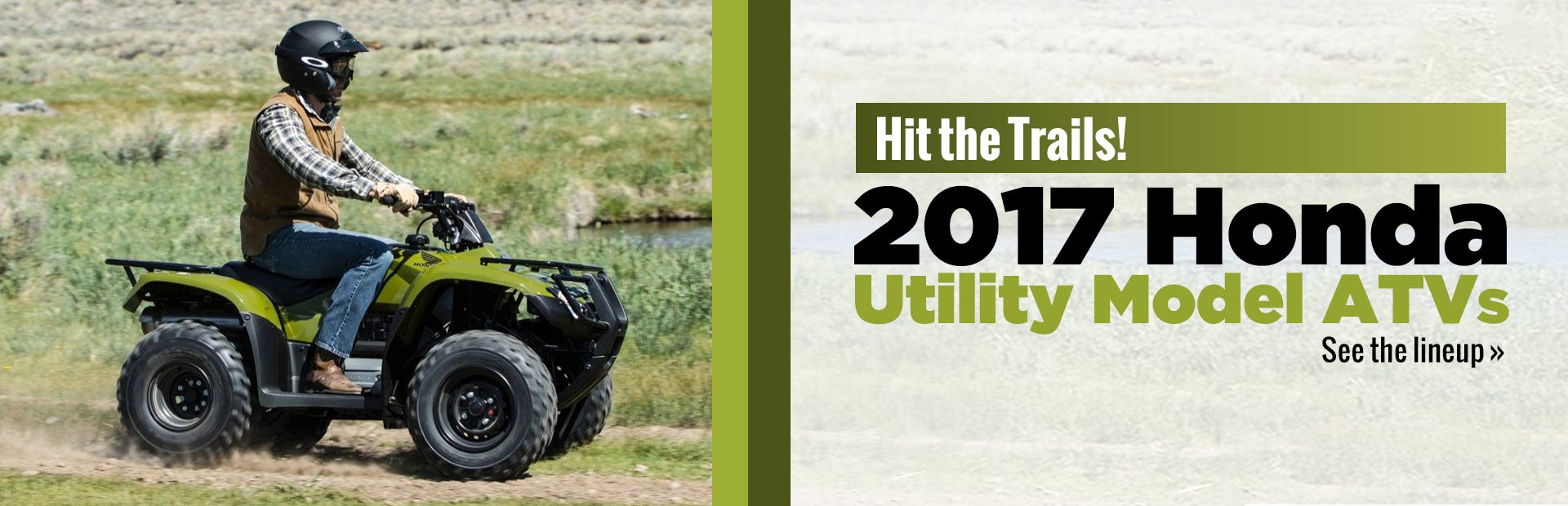 2017 Honda Utility Model ATVs: Click here to see the lineup.
