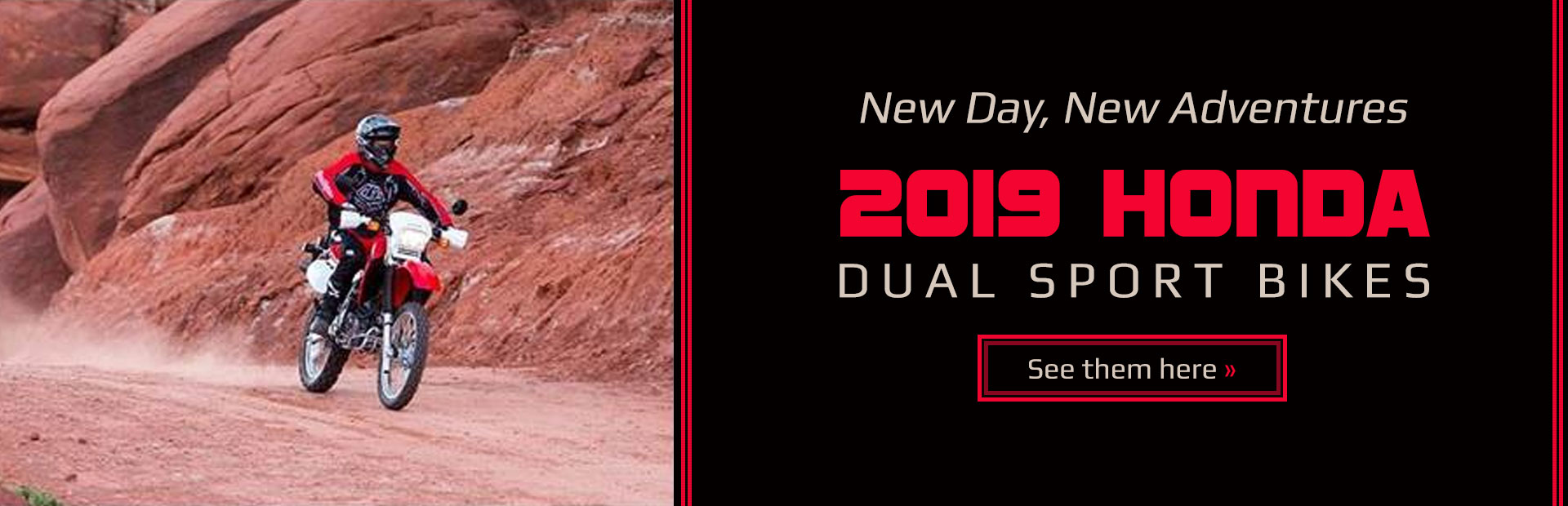 2019 Honda Dual Sport Bikes: Click here to view the models.