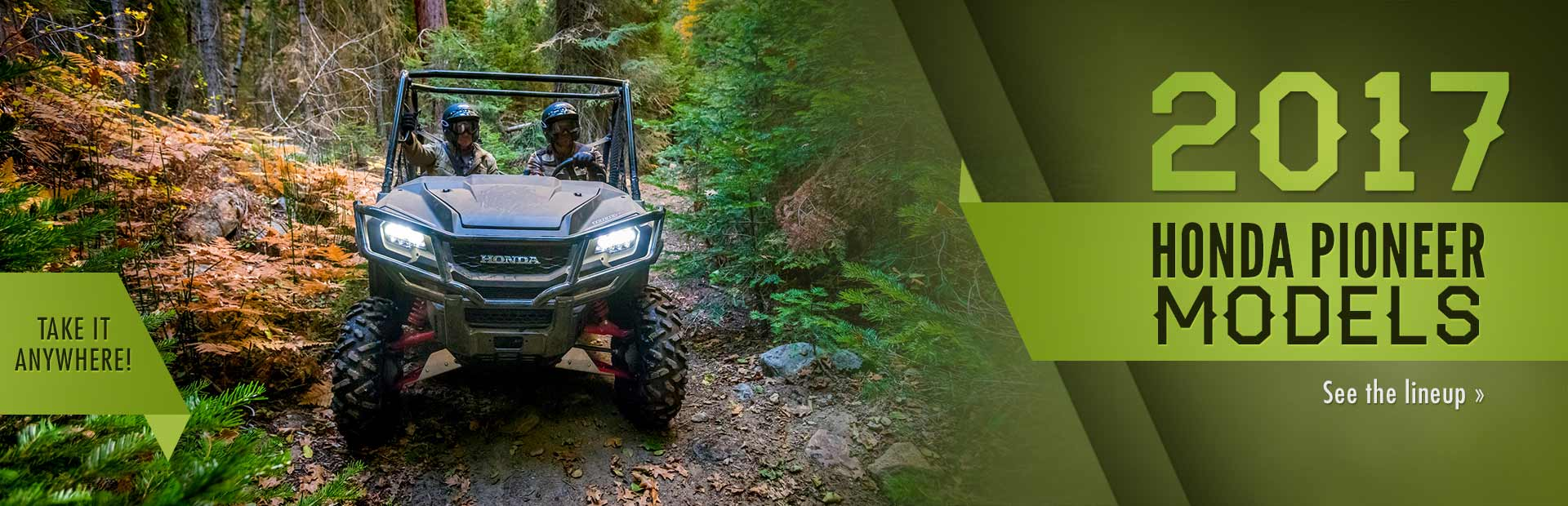 The 2017 Honda Pioneer Models: Click here to see the lineup.