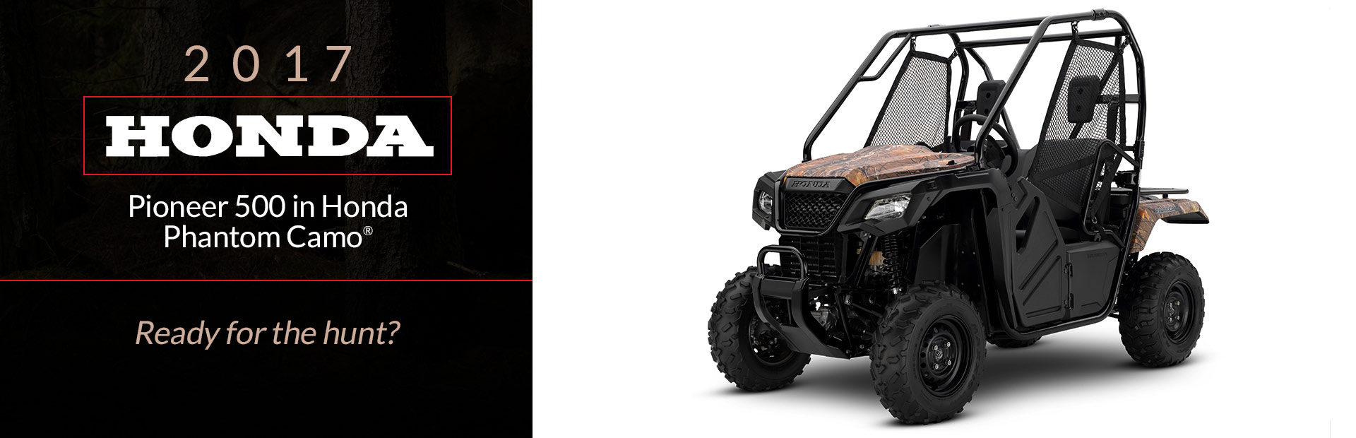 The 2017 Honda Pioneer 500 in Honda Phantom Camo®: Click here for details.