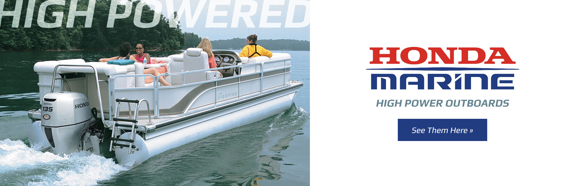 Honda Marine: Click here to view the high power models.