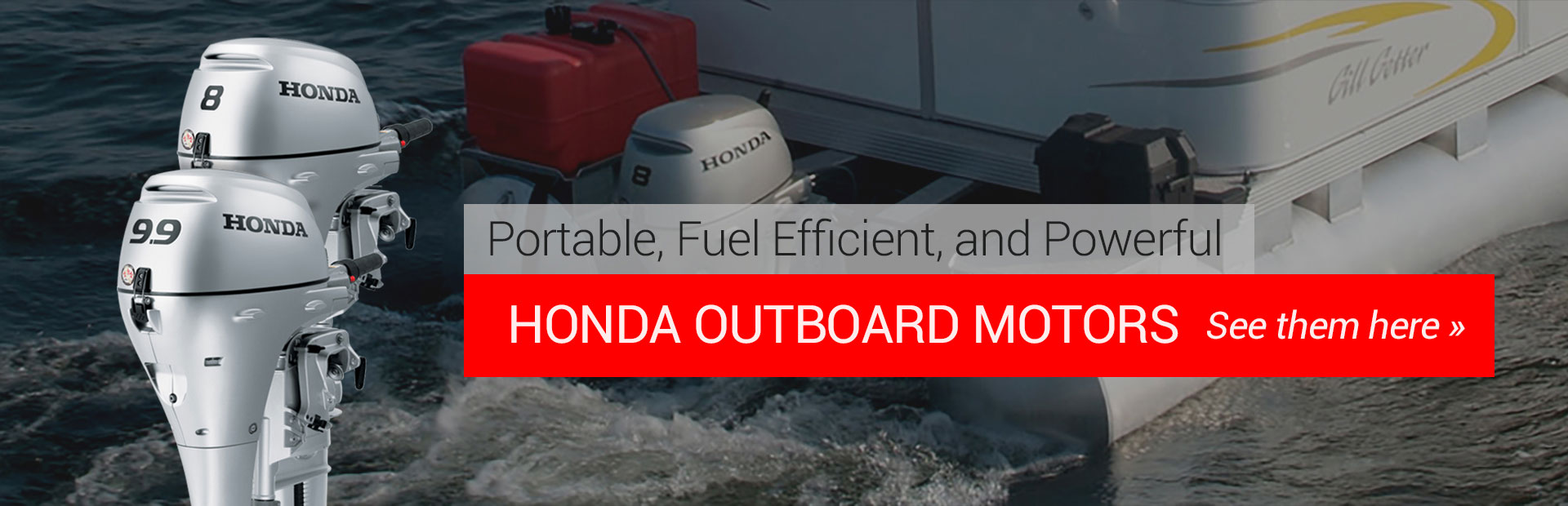 Honda Outboard Motors: Click here to view the models.