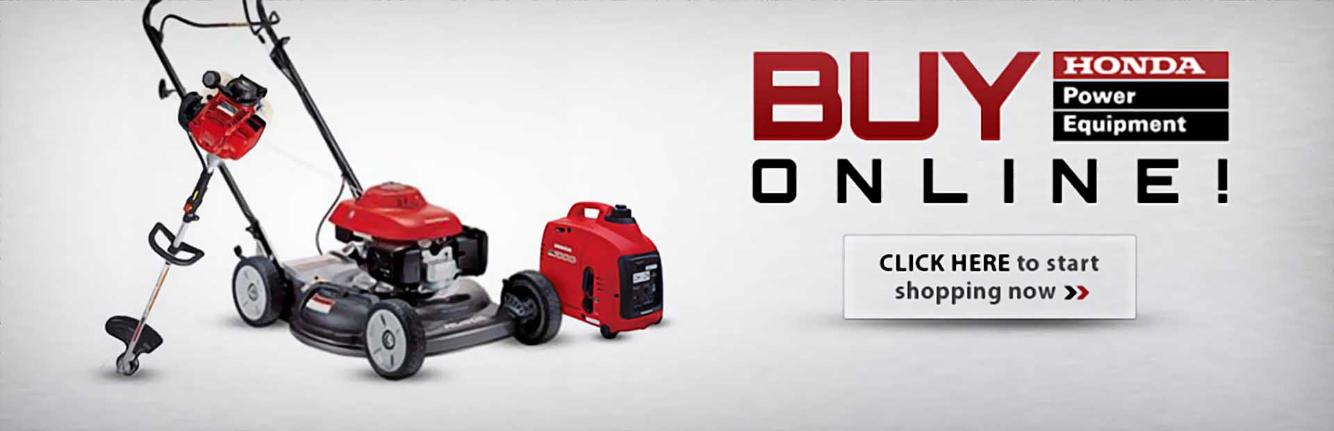 Buy Honda Power Equipment online. Click here to start shopping.