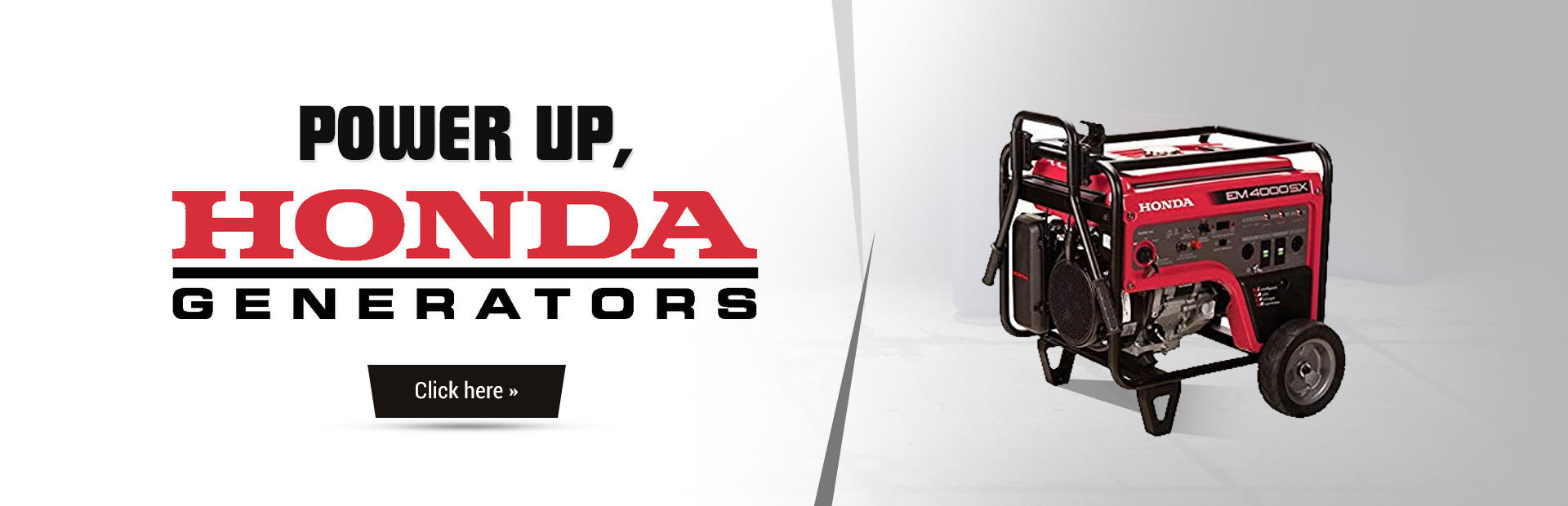 Honda Generators: Click here to see the models.