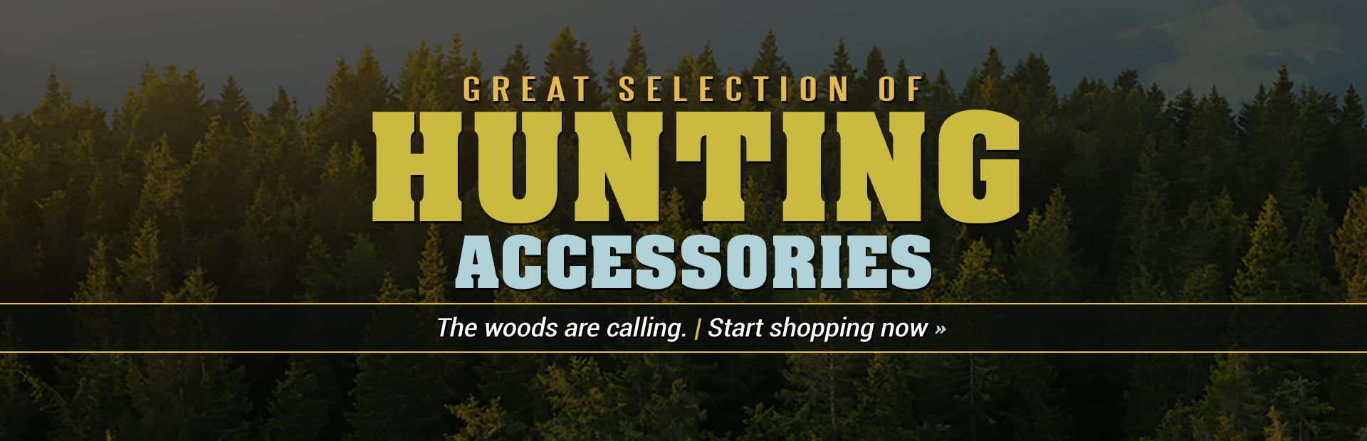 We offer a great selection of hunting accessories! Click here to shop online.