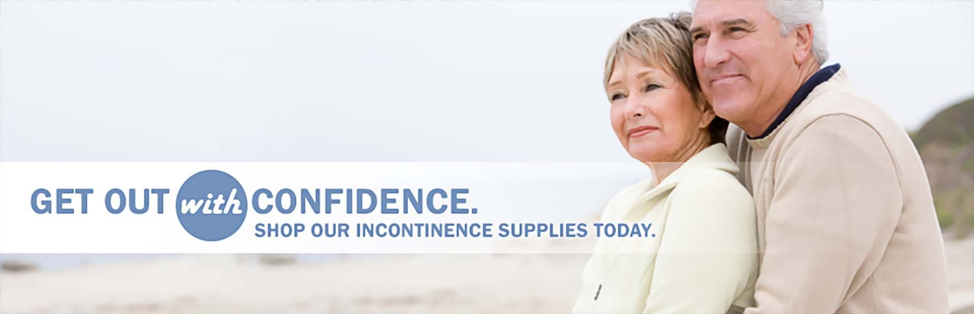 Get out with confidence! Click here to shop our incontinence supplies today.