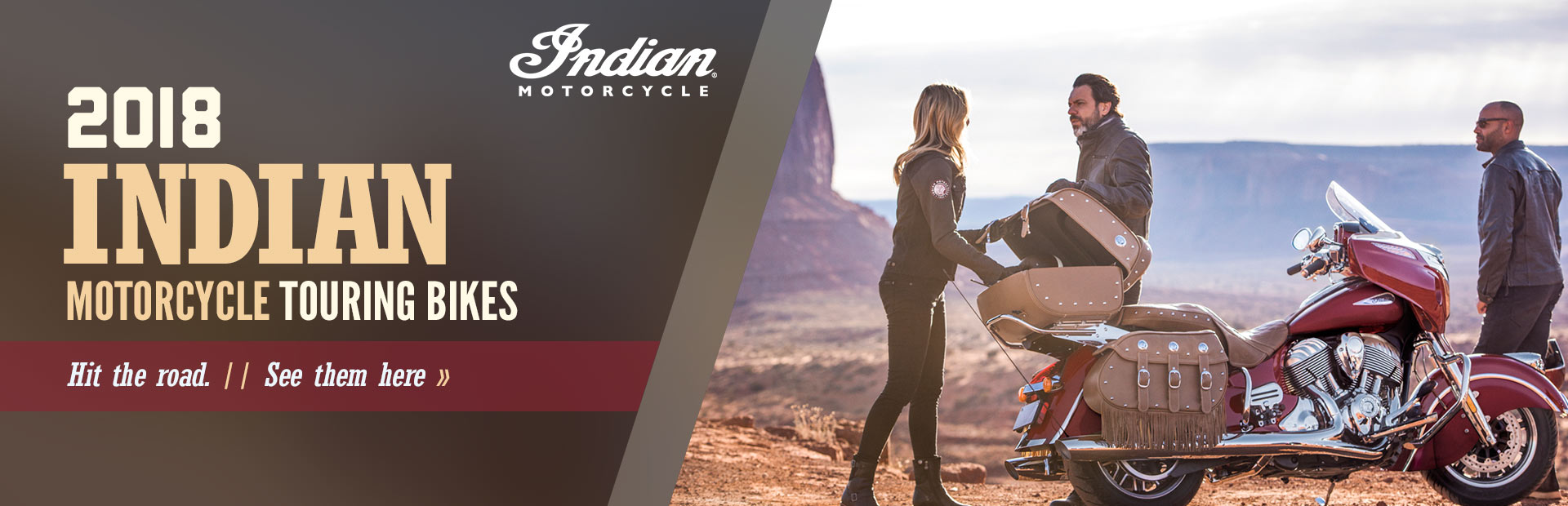 2018 Indian Motorcycle Touring Bikes: Click here to view the models.