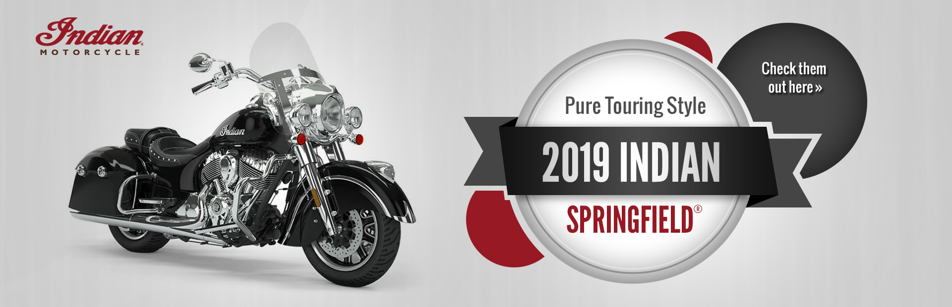 2019 Indian Springfield®: Click here to view the models.