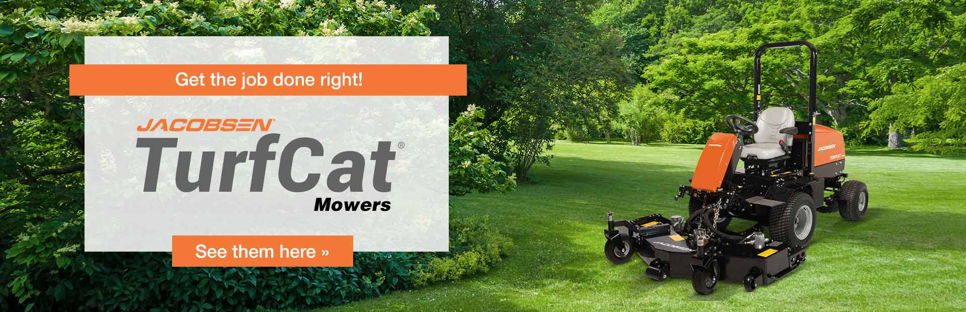 Jacobsen TurfCat® Mowers: Click here to view the models.