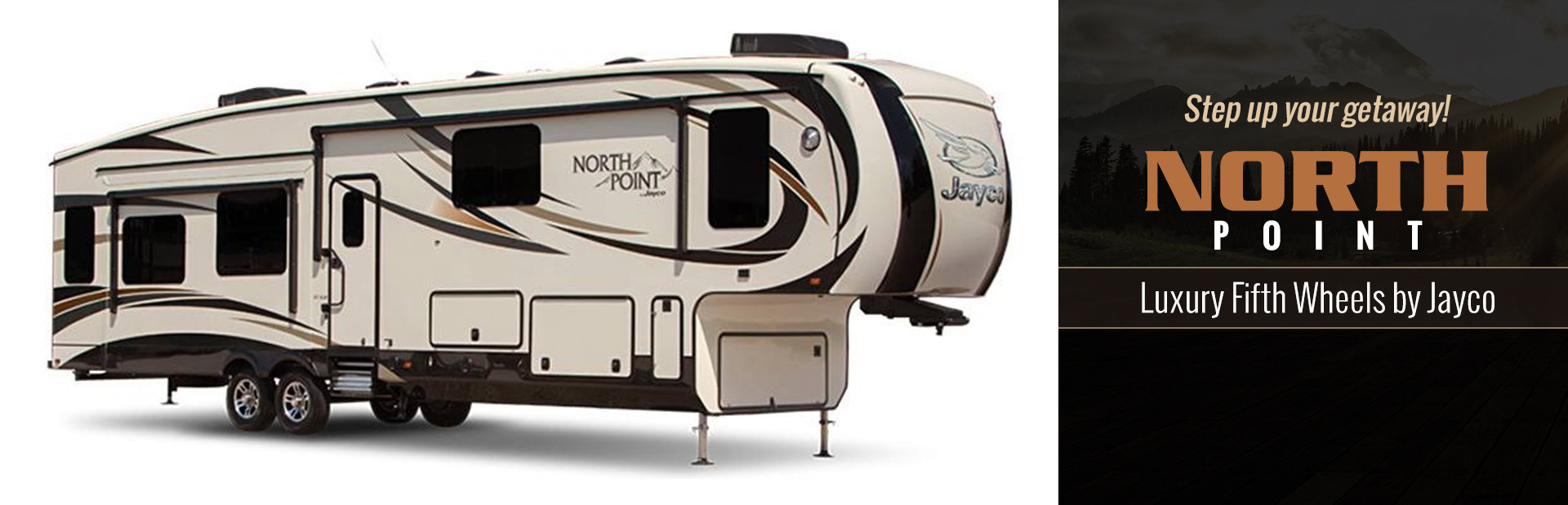 North Point Luxury Fifth Wheels by Jayco: Click here to view the models.