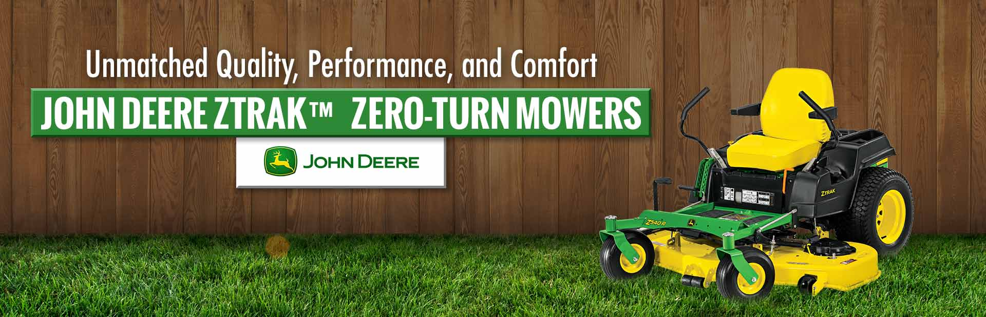 John Deere ZTrak™ Zero-Turn Mowers: Click here to view the models.
