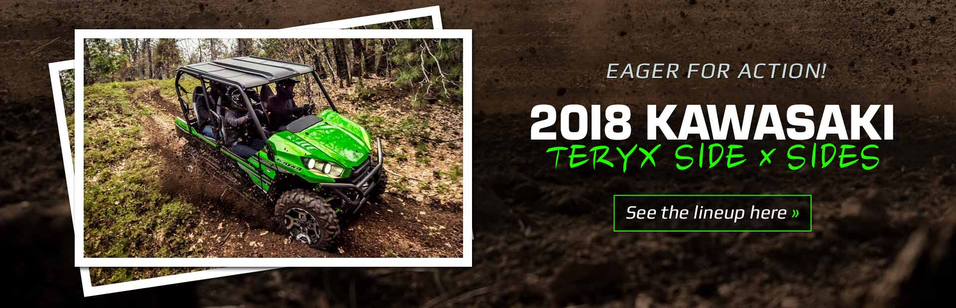 2018 Kawasaki Teryx Side x Sides: Click here to view the models.