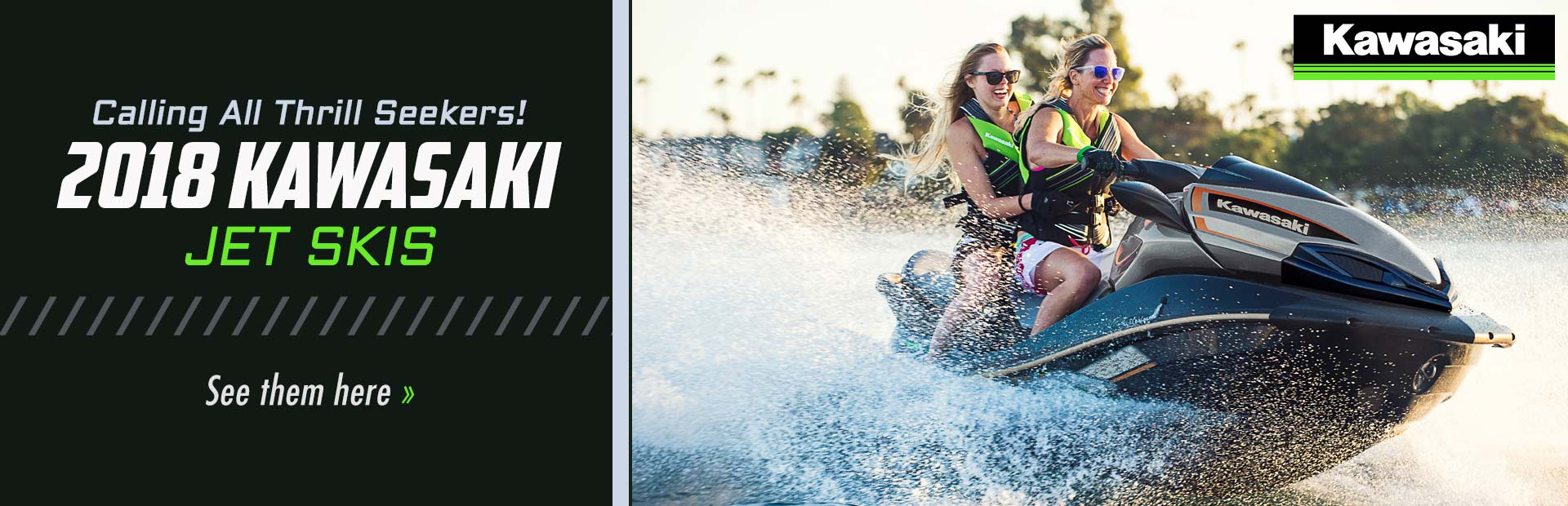 2018 Kawasaki Jet Skis: Click here to view the models.